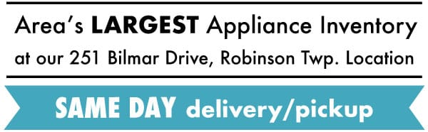 Area's Largest Appliance Inventory with same day pickup and delivery