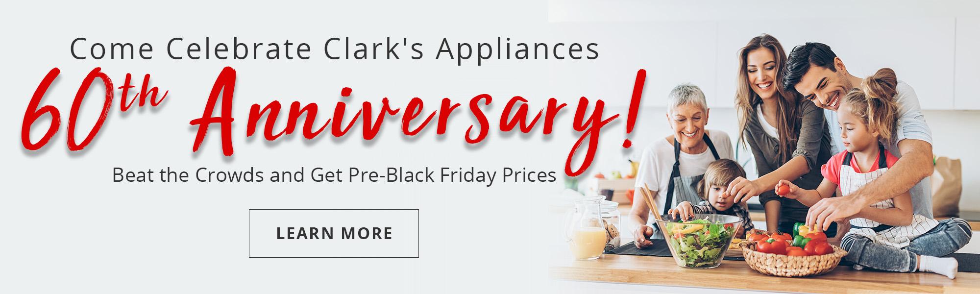 Come Celebrate Clark's Appliance's 60th Anniversary!