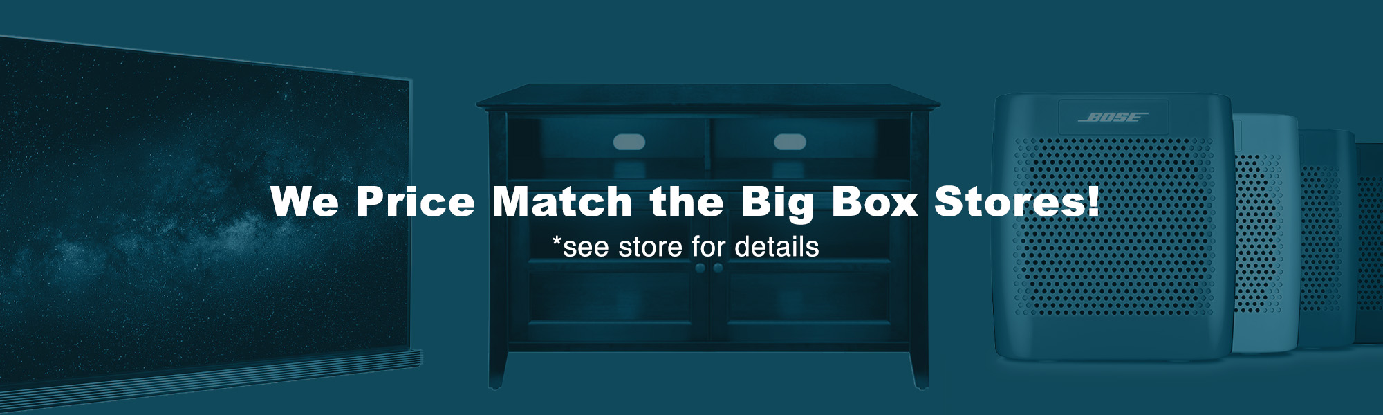 We price match the big box stores