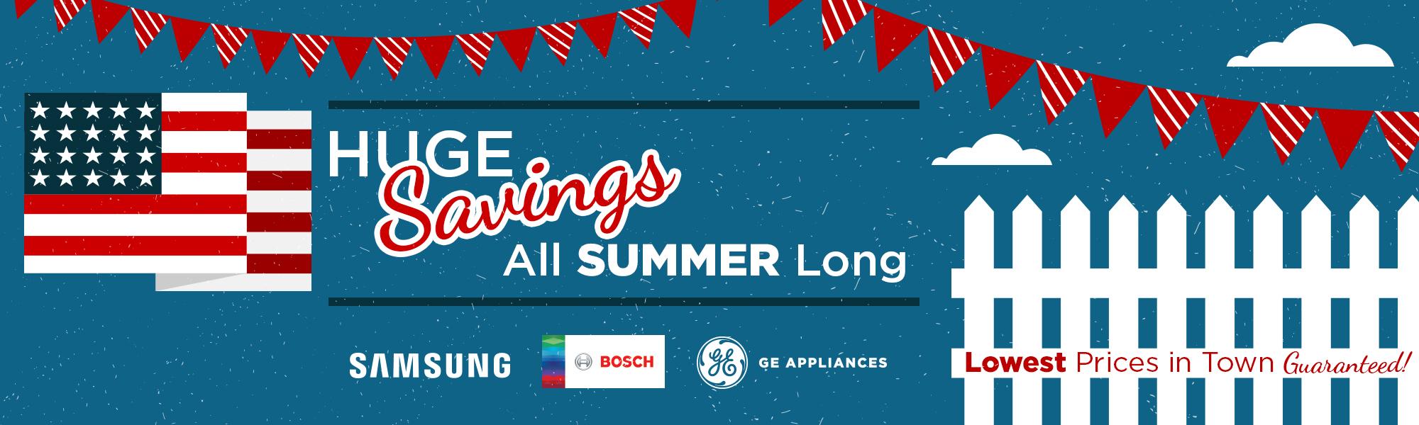 Huge summer savings - GE, Samsung and Bosch