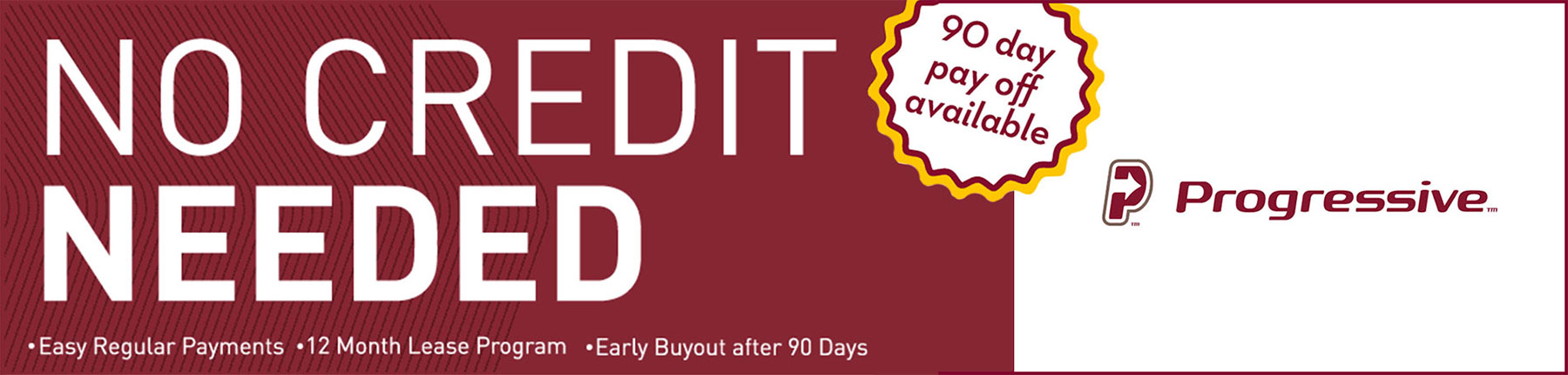 No Credit Needed! 90 Day Payment Option!