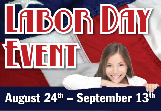 Labor Day Event August 24 - September 13