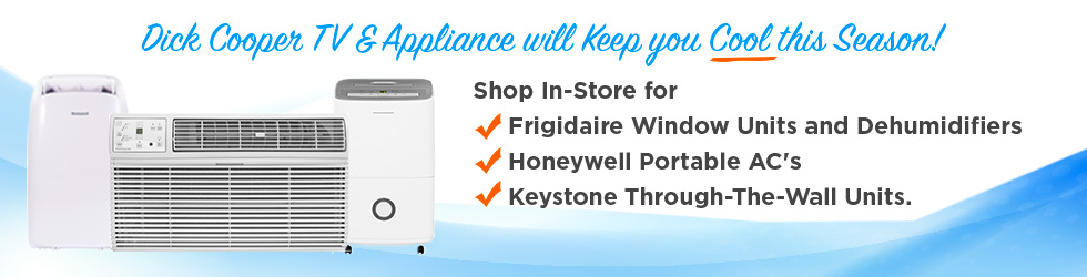 Dick Cooper - Shop In-Store for Frigidaire Window Units and Dehumidifiers, Honeywell Portable AC's and Keystone Through-The-Wall Units.