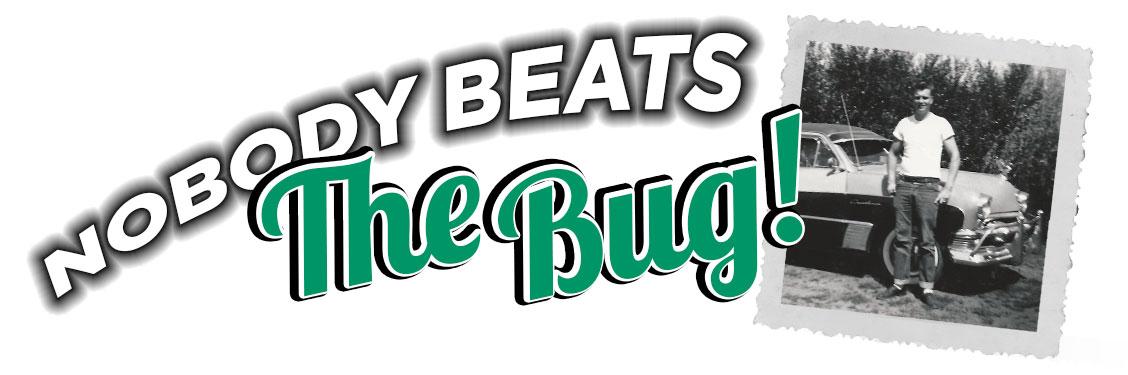 Nobody Beats The Bug!