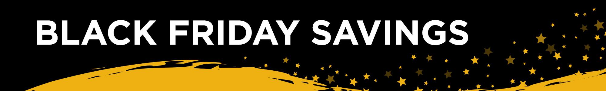 Black Friday Savings Banner